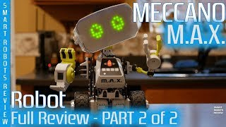 Meccano Max Full Review - Part 2 of 2 - Spinmaster - STEM - Smart Robots Review