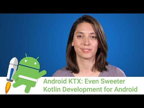 Android KTX: Even Sweeter Kotlin Development for Android