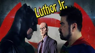 NC & AJ BVS Review Crazy Lex Luthor Jr.