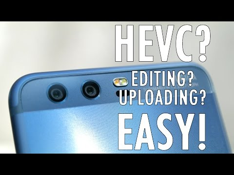 What is HEVC? Why does the Huawei P10 camera use H.265? How to upload HEVC to Youtube?