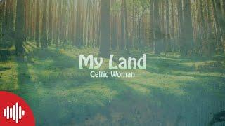 Celtic Woman - My Land