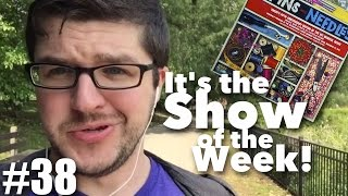 Pins and Needles – Show of the Week #38