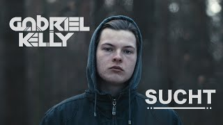 Gabriel Kelly - Sucht (feat. Helen Kelly) (Official Video)