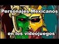 Top 10 personajes mexicanos en los videojuegos