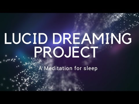 LUCID DREAMING PROJECT A guided meditation for deep sleep