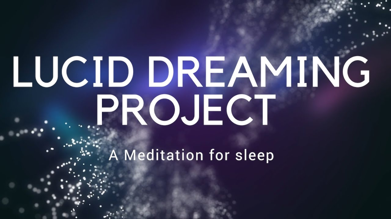 LUCID DREAMING PROJECT A guided SLEEP meditation for deep sleep, LUCID  DREAMING, Fall asleep fast