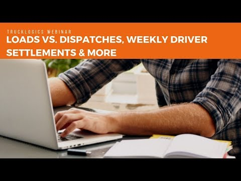 Introduction to TruckLogics: Loads vs. Dispatches, Weekly Driver Settlements & More