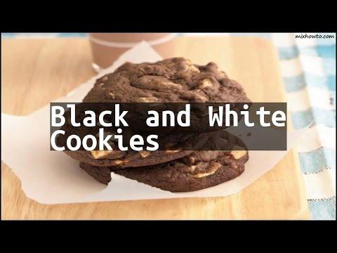 Recipe Black And White Cookies