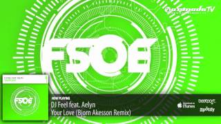 DJ Feel feat. Aelyn - Your Love (Bjorn Akesson Remix)