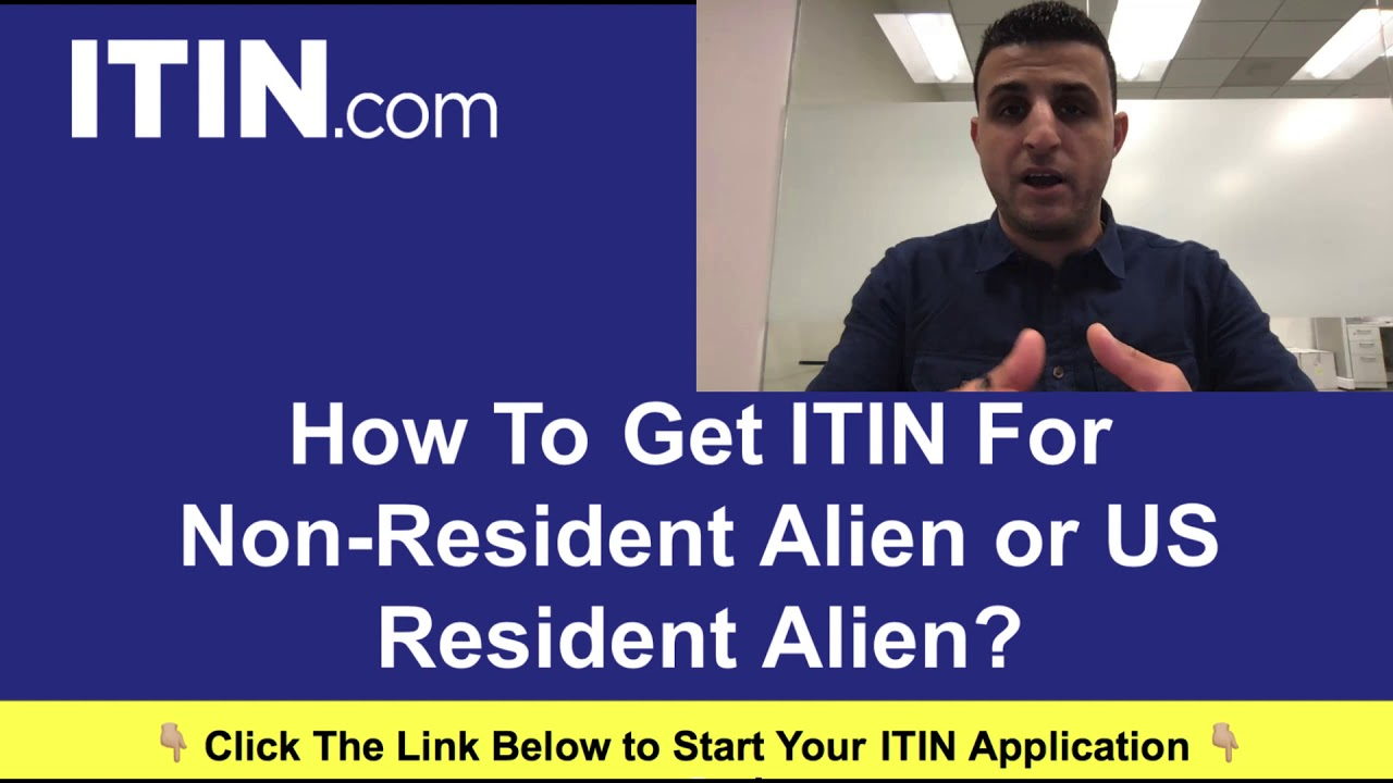 How To Get ITIN For Non Resident Alien or US Resident Alien