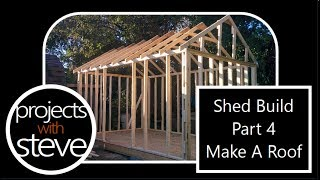How To Build A Shed Roof - Shed Build - Part 4 - Projects With Steve