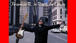 Frank Biner   1998   Frankie B  Is Back In Town   1998   It