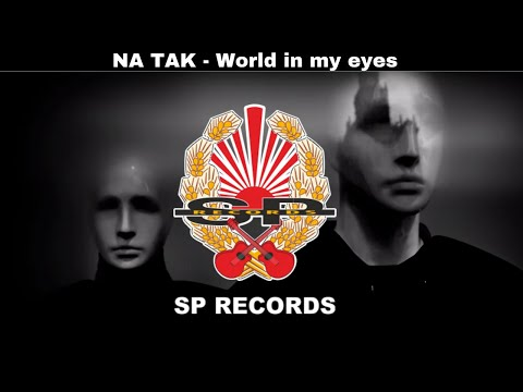 NA TAK -  World in my eyes [OFFICIAL VIDEO] music