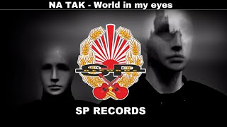 NA TAK -  World in my eyes [OFFICIAL VIDEO]