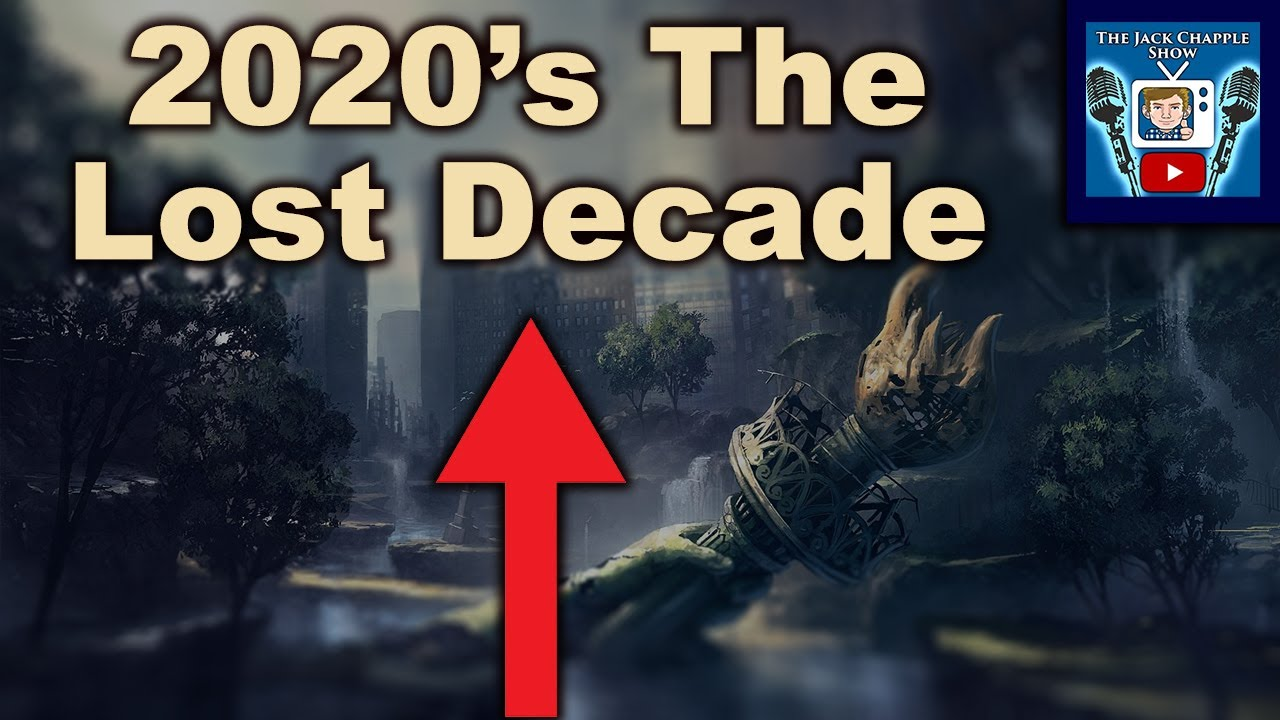 "We Are Entering ""The Lost Decade"" - The Economic Collapse of the 2020's"