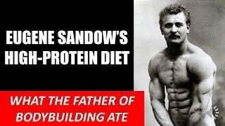 THE FIRST HIGH PROTEIN DIET IN HISTORY!! EUGENE SANDOW'S BODYBUILDING DIET!! THE BRONZE ERA DIETS!