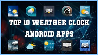 Top 10 Weather Clock Android App | Review screenshot 4