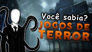 Jogos de terror - você sabia?