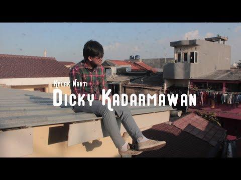 Dicky Kadarmawan - Kelak Nanti (Official Music Video)