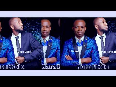 VIDEO: Alvin J Ft Gozie Okeke - Nara Ekele (Prod By Obiorex)
