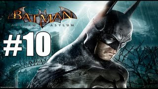 Batman: Arkham Asylum Walkthrough Part 10 [360/PS3] HD