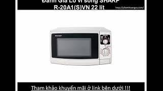 Lò vi sóng SHARP R 20A1SVN 22 lít có tốt không ?