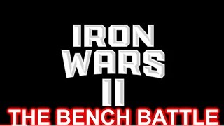 IRON WARS II THE BENCH BATTLE | M TOWN MONSTA | DA HULK | IRON BIBY