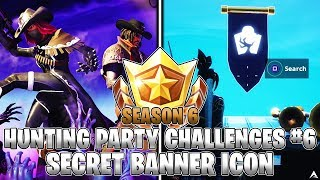 SECRET BANNER ICON LOCATION! Week 6 Hunting Party Challenges (Fortnite Season 6)