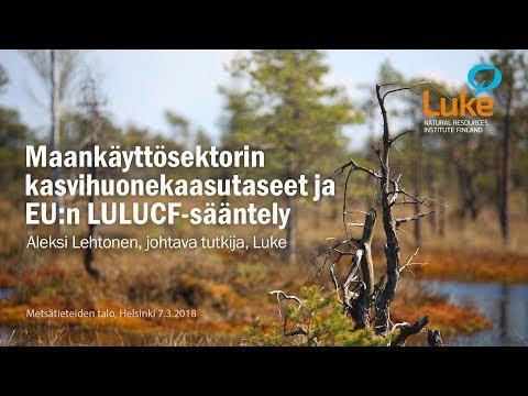 Aleksi Lehtonen - Maankäyttösektorin kasvihuonekaasutaseet ja EU:n LULUCF-sääntely - 7.3.2018