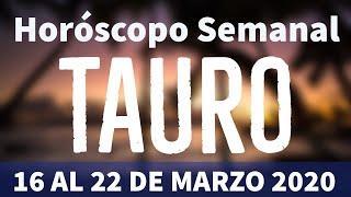 TAURO! FAMILIA, TRABAJO, SOLTEROS Y PAREJA HORÓSCOPO SEMANAL 16 AL 22 DE MARZO 2020