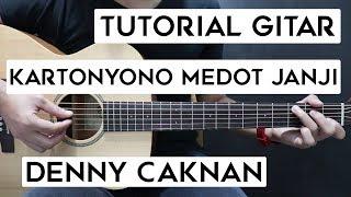 (Tutorial Gitar) DENNY CAKNAN - Kartonyono Medot Janji   Lengkap Dan Mudah