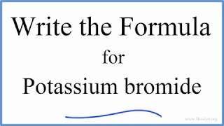 How to Write the Formula for KBr (Potassium bromide)