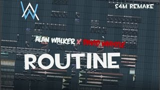 Alan Walker x David Whistle - Routine (S4M Remake)
