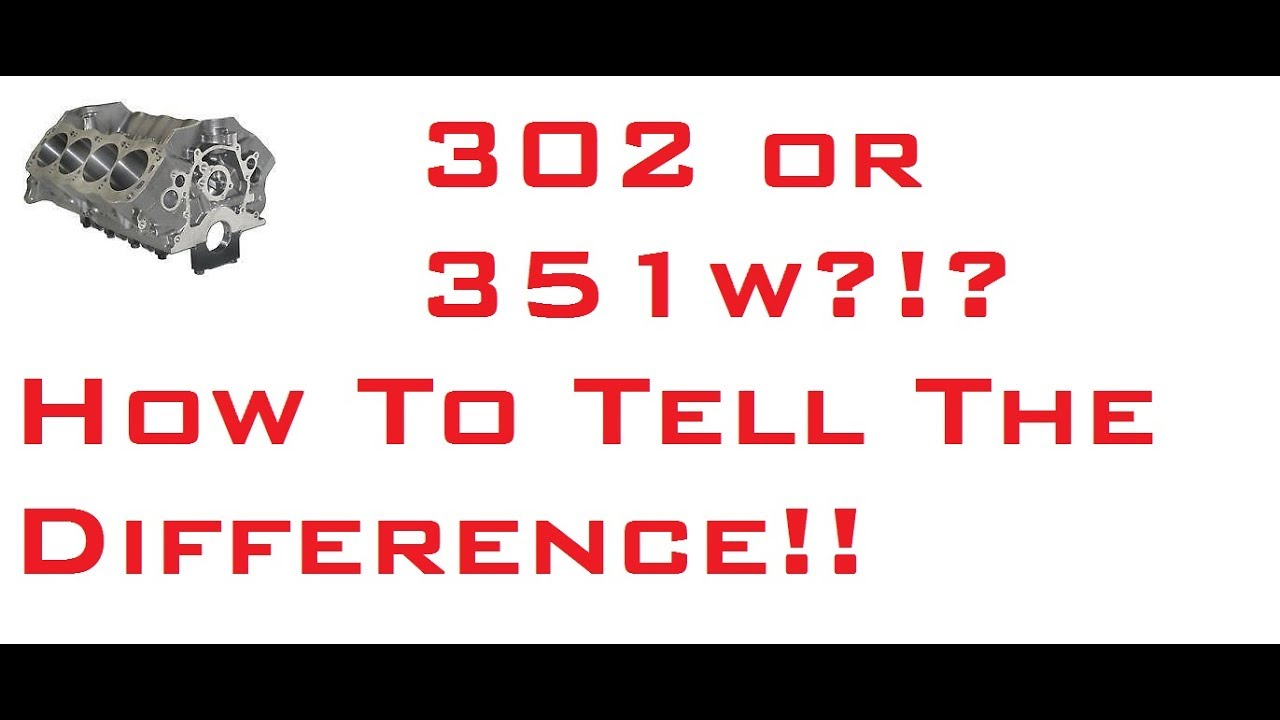 302 or 351W?? What Block do You Have?? [How To / Tech] 302 vs 351w