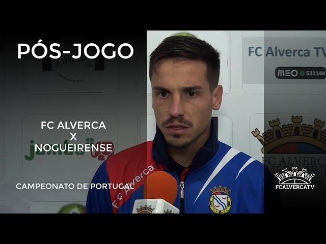 FC Alverca vs AD Nogueirense - Reações ao jogo