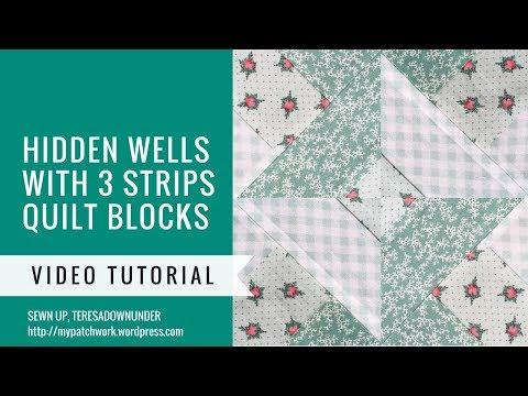 Video Tutorial: 3 Strip Hidden Wells Quilt Blocks