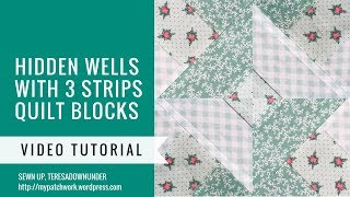 Video tutorial: 3 strip Hidden wells quilt blocks