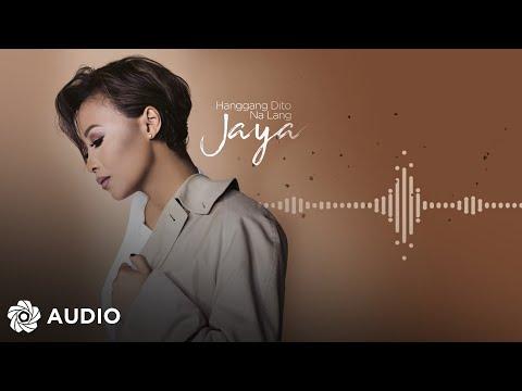 Jaya  Hanggang Dito Na Lang Audio 🎵