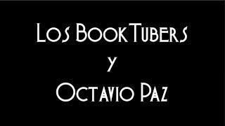 Octavio Paz y los BookTubers