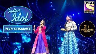 Sayli और Arunita ने अपने Performance से छुआ सब का दिल | Indian Idol Season 12