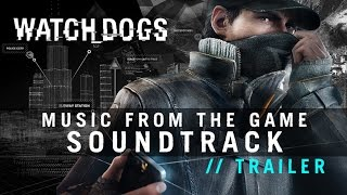 WATCH DOGS Music From The Video Game Soundtrack TRAILER