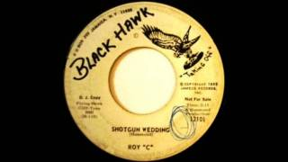 Roy C - Shotgun Wedding