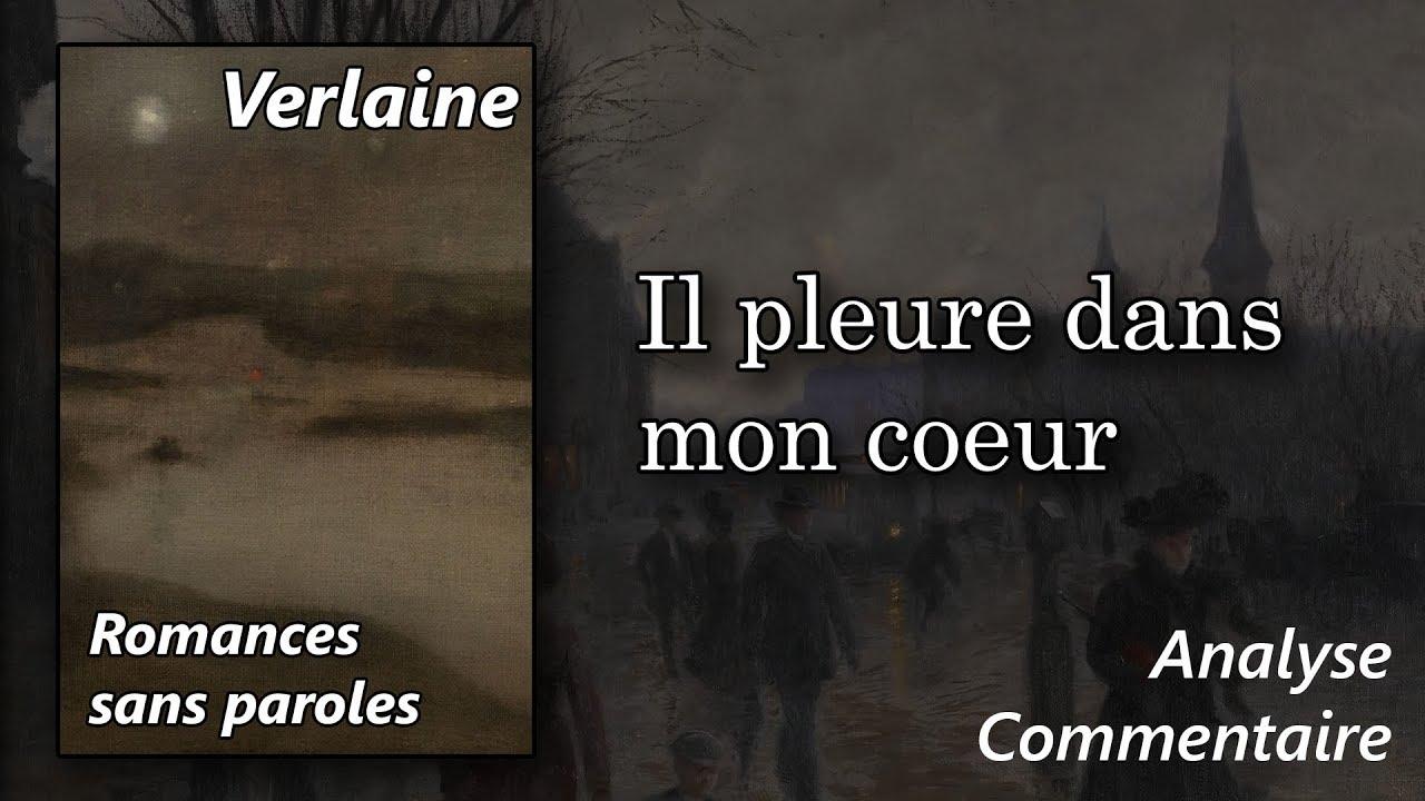 Paul Verlaine Romances Sans Paroles Il Pleure Dans Mon Coeur Commentaire Analyse Linéaire