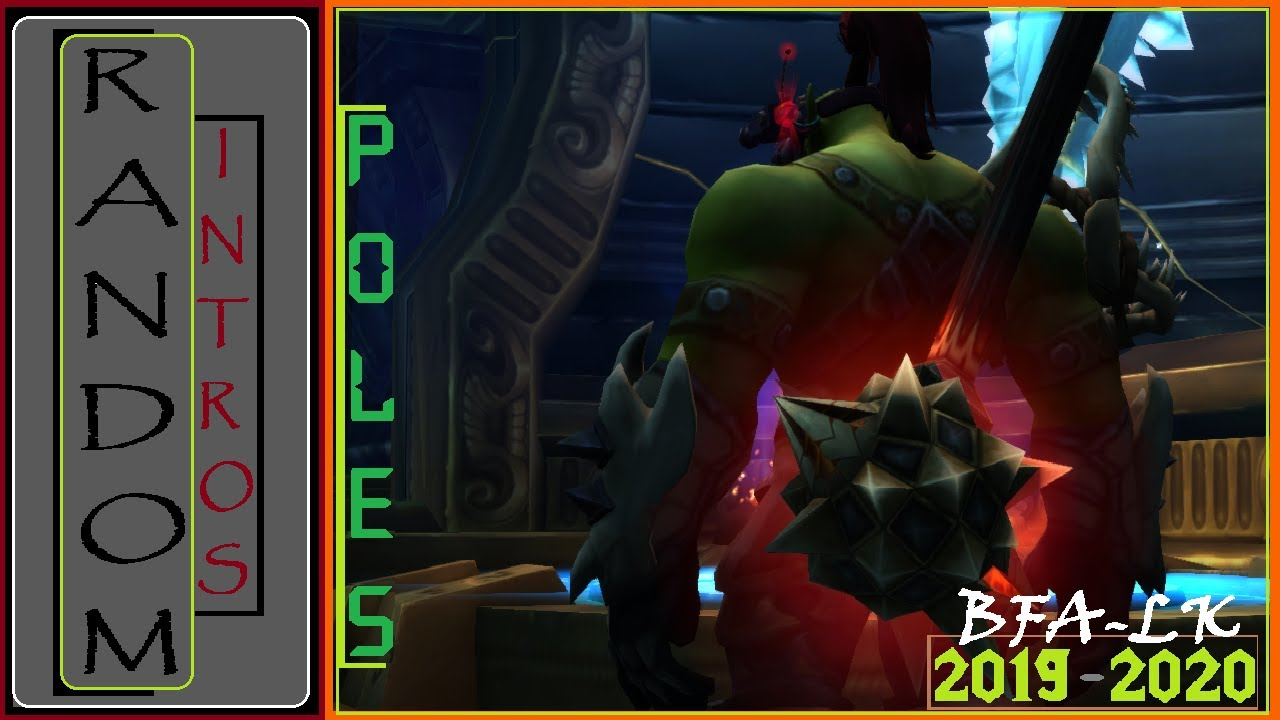 RANDOM | World of Warcraft | BFA & LK | INTROS ALEATORIAS DE POLES - 2019/2020