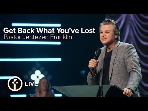 Get Back What You've Lost | Jentezen Franklin