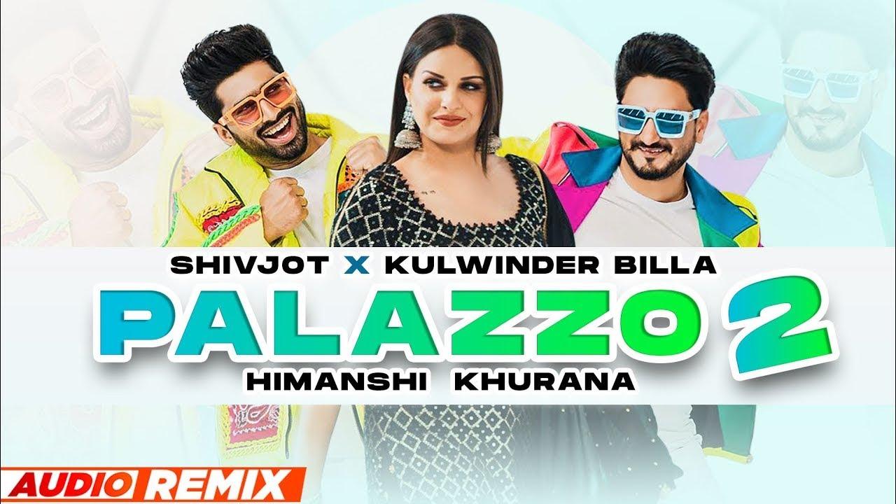Palazzo 2 (Audio Remix) | Kulwinder Billa | Shivjot | Himanshi Khurana | Aman Hayer | New Song 2021