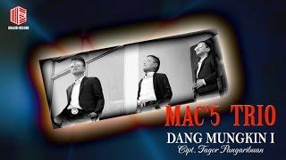 Video MAC'5 TRIO - DANG MUNGKIN I download MP3, 3GP, MP4, WEBM, AVI, FLV Maret 2017