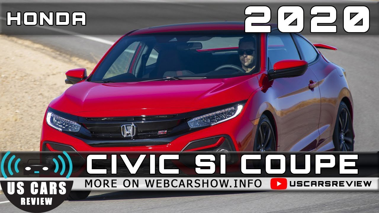 Honda Civic Si 2020 Review.2020 Honda Civic Si Coupe Review Release Date Specs Prices