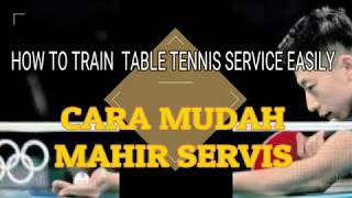 Table Tennis Service Technique / Cara Mudah Berlatih Servis Tenis Meja Mematikan