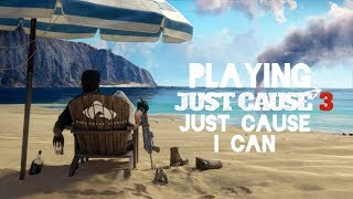 Playing Just Cause 3.